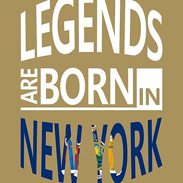 New York Born Legends Cool Birthday Surprise by smily-tees