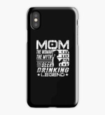 Mom The Woman The Myth The Drinking Legend Mother Shirt iPhone Case/Skin