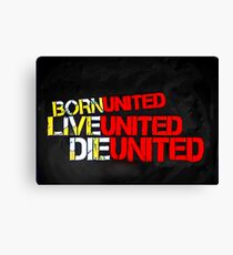 Born United, Live United, Die United Canvas Print