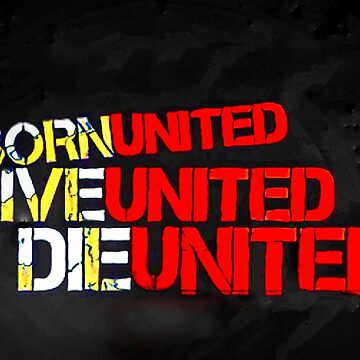 Born United, Live United, Die United by cybermall