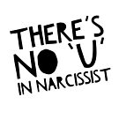No 'U' in NARCISSIST by golden-nature