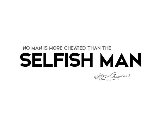 what is a selfish man