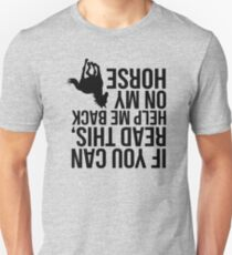 If You Can Read This, Help Me Back On My Horse (black) Unisex T-Shirt