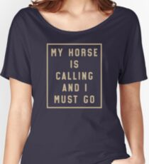 My Horse Is Calling (tan) Women's Relaxed Fit T-Shirt