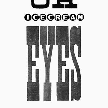 OH Ice Cream Eyes by DavidDodd