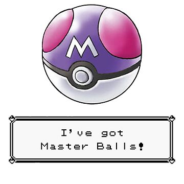 I've Got Master Balls by StarGleekPotter