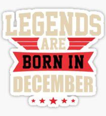 Legend Are Born In December Merchandise Sticker