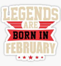 Legend Are Born In February Merchandise Sticker