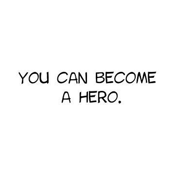 My Hero Academia - You Can Become A Hero by keroame