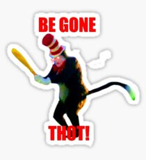 BEGONE THOT (Cat in the Hat) Sticker