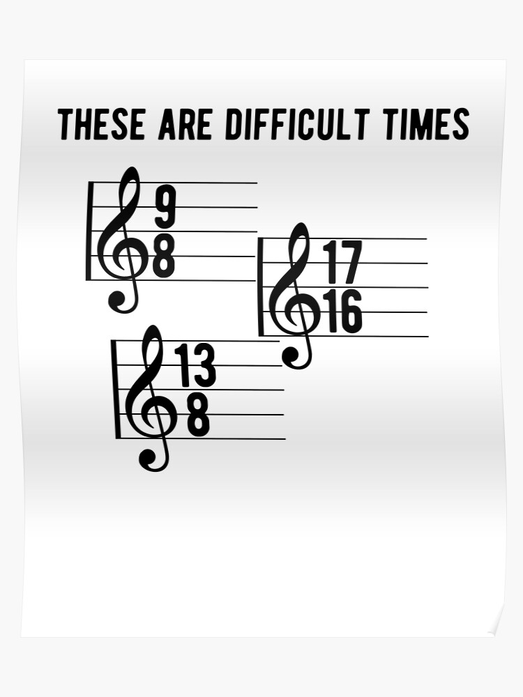 Funny Music Teacher These Are Difficult Times Composer Gift | Poster