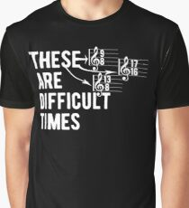 Funny Music Teacher These Are Difficult Times T Shirt Graphic T-Shirt