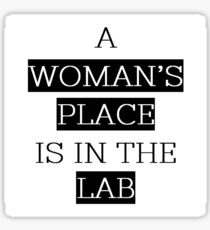 A Woman's Place Is In The Lab  Sticker