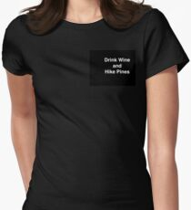 Drink Wine and Hike Pines T-Shirt