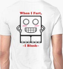 When I Fart, I Blush~ T-Shirt