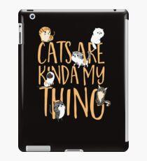 Cats Are Kinda My Thing iPad Case/Skin