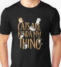 Cats Are Kinda My Thing T-Shirt