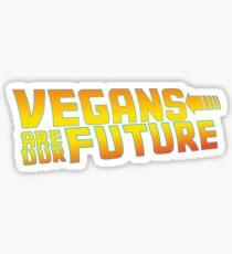 Vegans are our future - vegan shirt Sticker