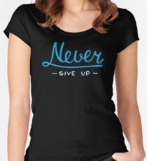 NEW PRODUCT YD59 Never Give Up Best Product Women's Fitted Scoop T-Shirt