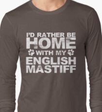 I'd Rather Be Home With My English Mastiff T-Shirt