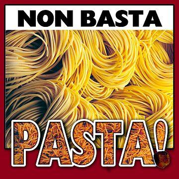 Non Basta Pasta! by martinographics