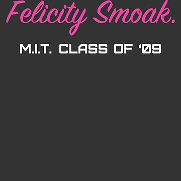 Felicity Smoak. M.I.T. Class of '09 by mustang1