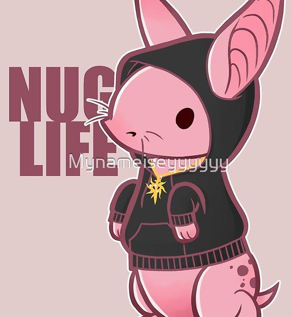 Nug Life by Mynameiseyyyyyy