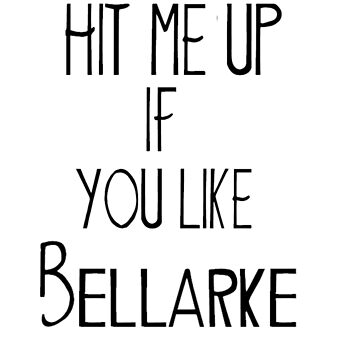 Hit me up if you like Bellarke by idebnams