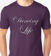 Dancing Life T-Shirt