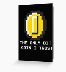 The Only Bit Coin I Trust Greeting Card