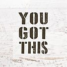 You Got This by delores1960