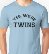 Yes, We're TWINS T-shirt funny twin sibling  Unisex T-Shirt
