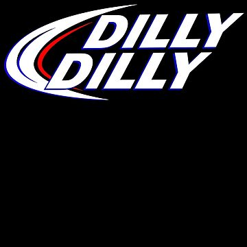Dilly Dilly BUD LIGHT by arenres71