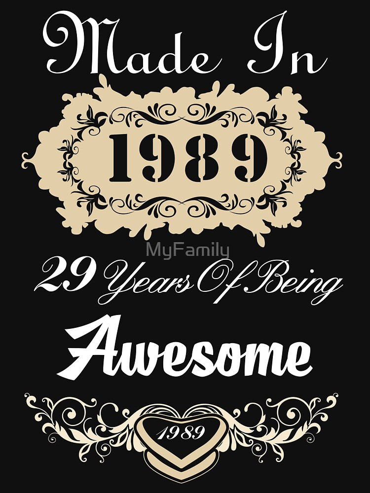 Made in 1989 29 years of being awesome