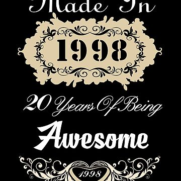 Made in 1998 20 years of being awesome by MyFamily