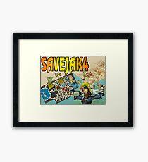SAVE JAK 4 Framed Print