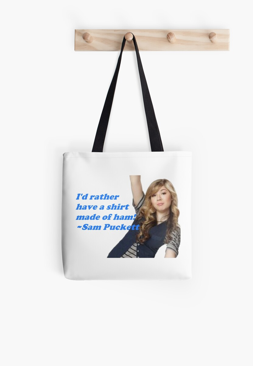 Sam Puckett iCarly- I\'d Rather Have a Shirt Made of Ham!\