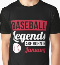 Baseball Legends Are Born In January Graphic T-Shirt