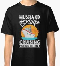 Husband and Wife Cruising Partners For Life  Classic T-Shirt