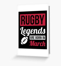 Rugby Legends Are Born In March Greeting Card