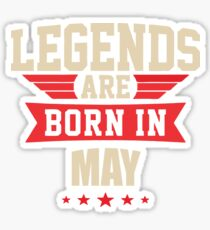 Legend Are Born In May Merchandise Sticker