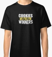 Cookies Are For Winners Boss  Classic T-Shirt