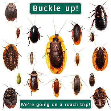 Roach Trip! by ArthroLove