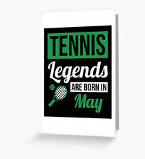 Tennis Legends Are Born In May Greeting Card
