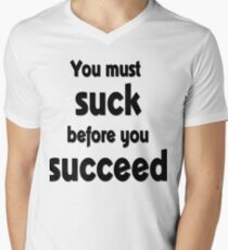 You Must Suck Before You Succeed T-Shirt