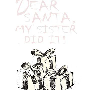 Dear Santa my sister did it by Bolerovo