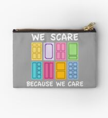 We Scare because We Care Studio Pouch