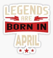 Legend Are Born In April Merchandise Sticker