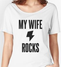 My Wife Rocks Women's Relaxed Fit T-Shirt