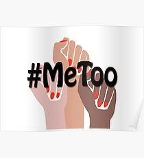 Me too, #metoo, sexual harassment, Women's March Poster